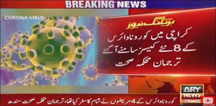 Eight new confirmed cases of novel coronavirus in Karachi.