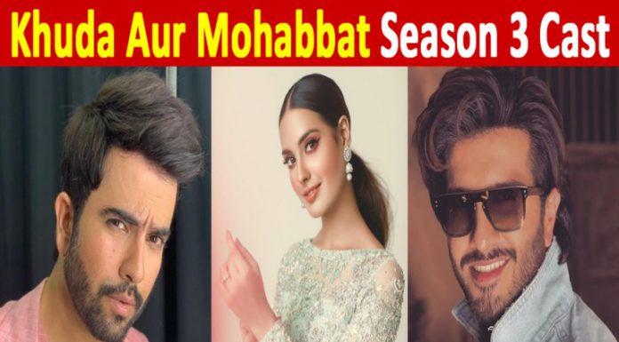 Khuda Aur Mohabbat season 3 is a classic love story.