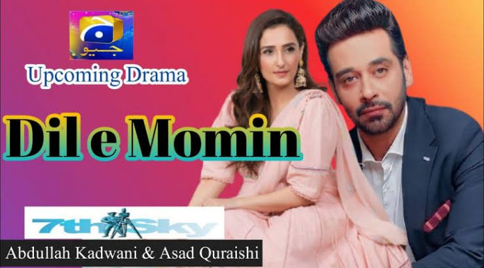 Dil e Momin the Upcoming Drama Serial- Cast, Storyline & Teaser